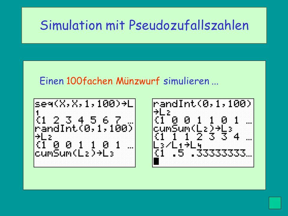Einen 100fachen Münzwurf simulieren... Simulation mit Pseudozufallszahlen