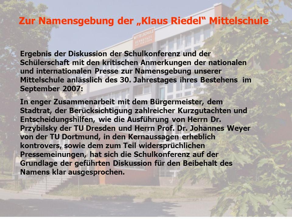 Zur Namensgebung der Klaus Riedel Mittelschule Ergebnis der Diskussion der Schulkonferenz und der Schülerschaft mit den kritischen Anmerkungen der nat