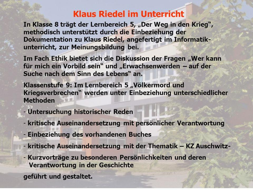 Klaus Riedel im Unterricht In Klasse 8 trägt der Lernbereich 5, Der Weg in den Krieg, methodisch unterstützt durch die Einbeziehung der Dokumentation