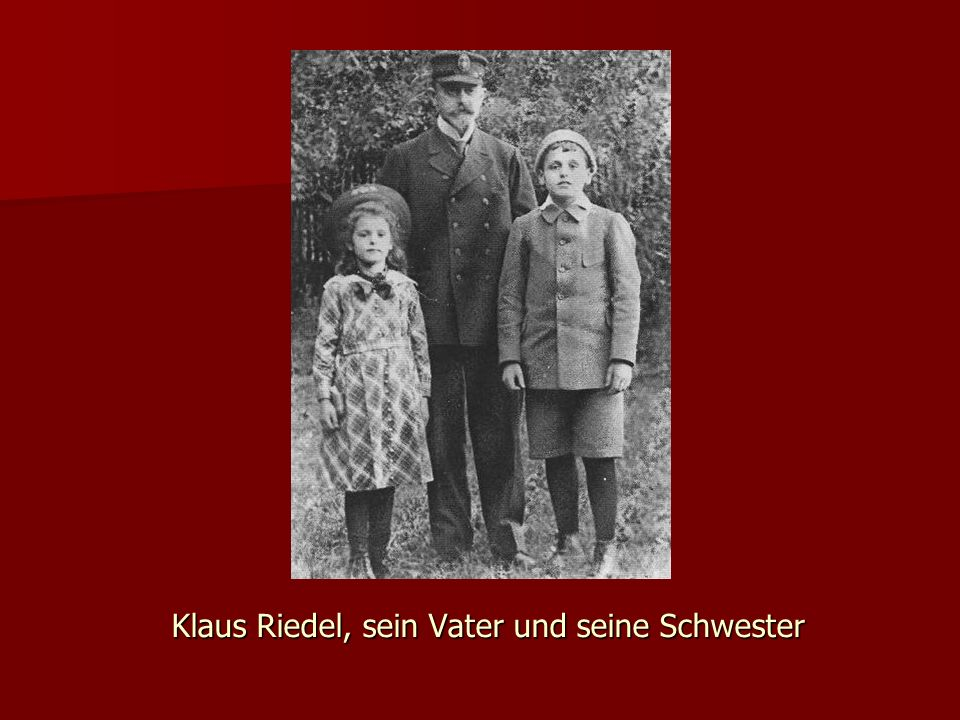 Klaus Riedel ging nun auf das Askanische Gymnasium in Berlin er wechselte später auf das Realgymnasium in Zehlendorf 1919 wurden die Geschwister Klaus und Freda Vollwaisen Klaus wuchs nun bei seinem Onkel auf Freda wurde in Bernstadt in der Oberlausitz von ihrer Großmutter Meta Riedel großgezogen