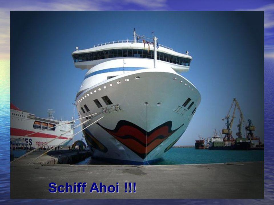 Schiff Ahoi !!! Schiff Ahoi !!!