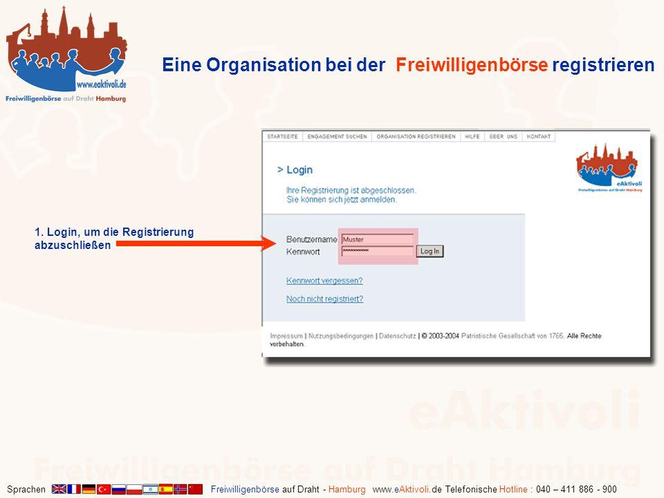 Sprachen Freiwilligenbörse auf Draht - Hamburg www.eAktivoli.de Telefonische Hotline : 040 – 411 886 - 900 1. Login, um die Registrierung abzuschließe