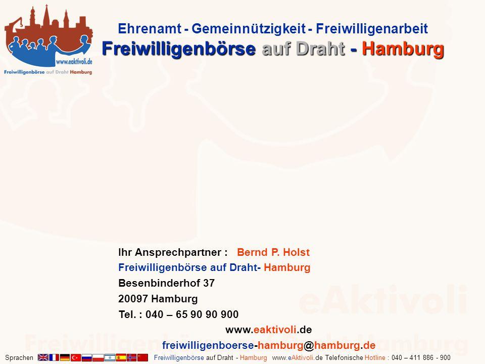 Sprachen Freiwilligenbörse auf Draht - Hamburg www.eAktivoli.de Telefonische Hotline : 040 – 411 886 - 900 Ihr Ansprechpartner : Bernd P. Holst Freiwi