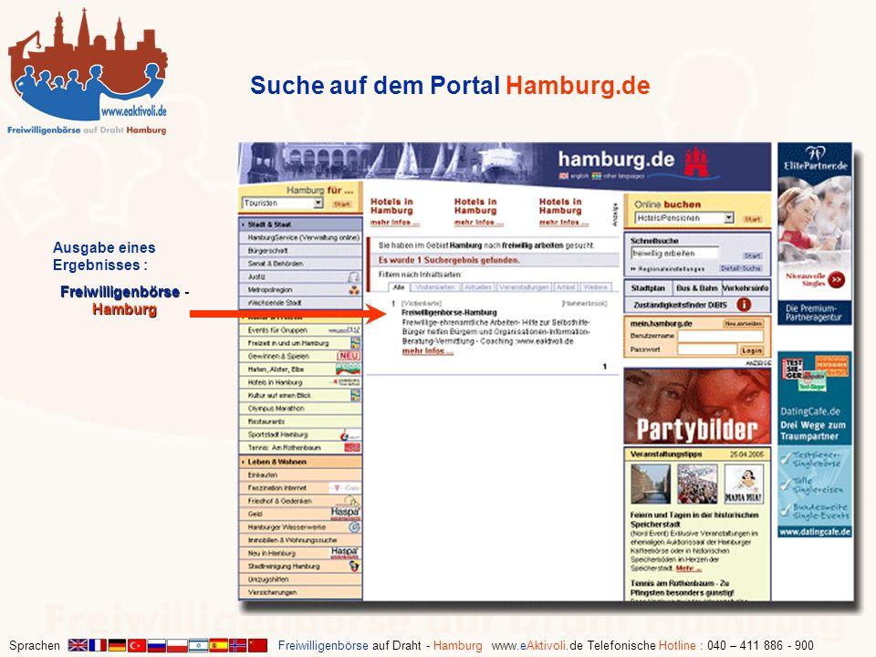 Sprachen Freiwilligenbörse auf Draht - Hamburg www.eAktivoli.de Telefonische Hotline : 040 – 411 886 - 900 Suche auf dem Portal Hamburg.de Ausgabe ein