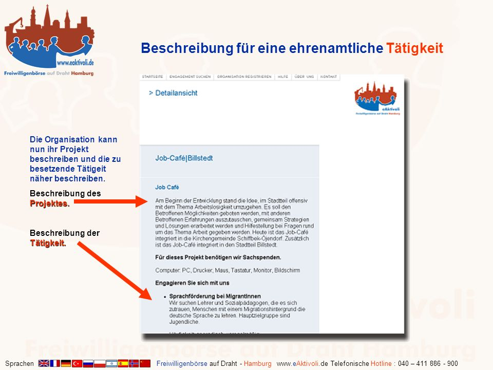 Sprachen Freiwilligenbörse auf Draht - Hamburg www.eAktivoli.de Telefonische Hotline : 040 – 411 886 - 900 Die Organisation kann nun ihr Projekt besch
