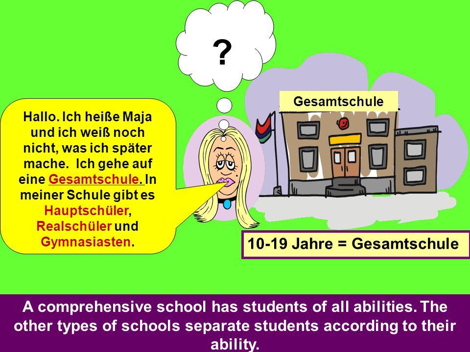 Gesamtschule Hallo. Ich heiße Maja und ich weiß noch nicht, was ich später mache. Ich gehe auf eine Gesamtschule. In meiner Schule gibt es Hauptschüle
