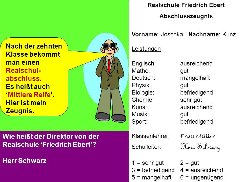 Realschule Friedrich Ebert Abschlusszeugnis Vorname: Joschka Nachname: Kunz Leistungen Englisch: ausreichend Mathe: gut Deutsch: mangelhaft Physik: gu