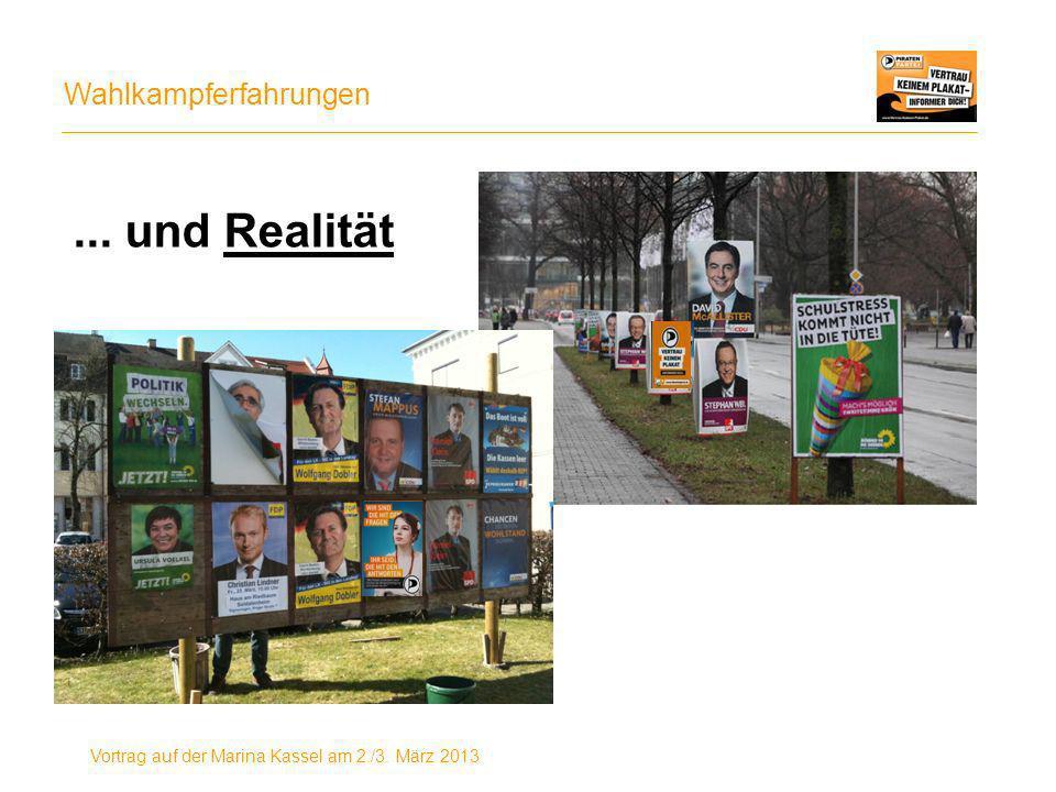 Wahlkampferfahrungen Vortrag auf der Marina Kassel am 2./3. März 2013... und Realität
