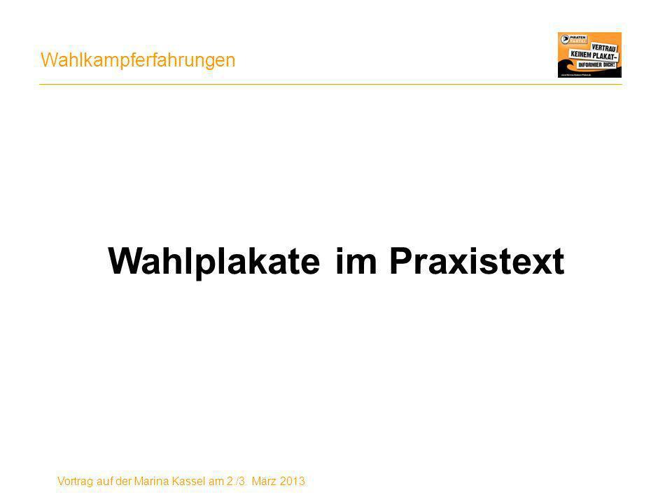 Wahlkampferfahrungen Vortrag auf der Marina Kassel am 2./3. März 2013 Wahlplakate im Praxistext