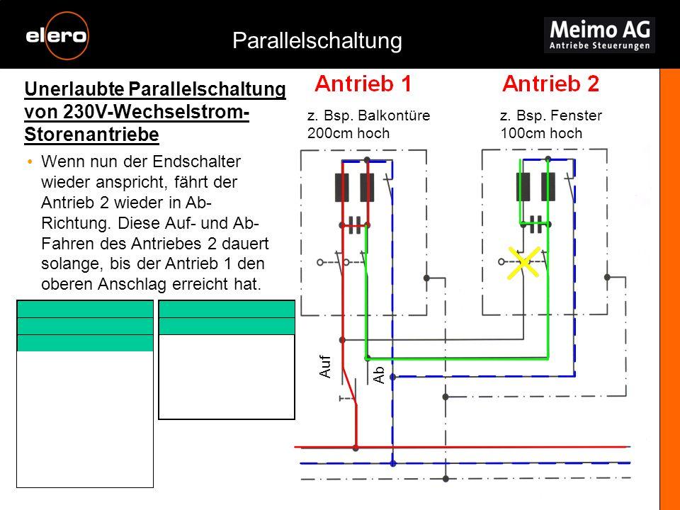 Unerlaubte Parallelschaltung von 230V-Wechselstrom- Storenantriebe Parallelschaltung z. Bsp. Balkontüre 200cm hoch z. Bsp. Fenster 100cm hoch Auf Ab W