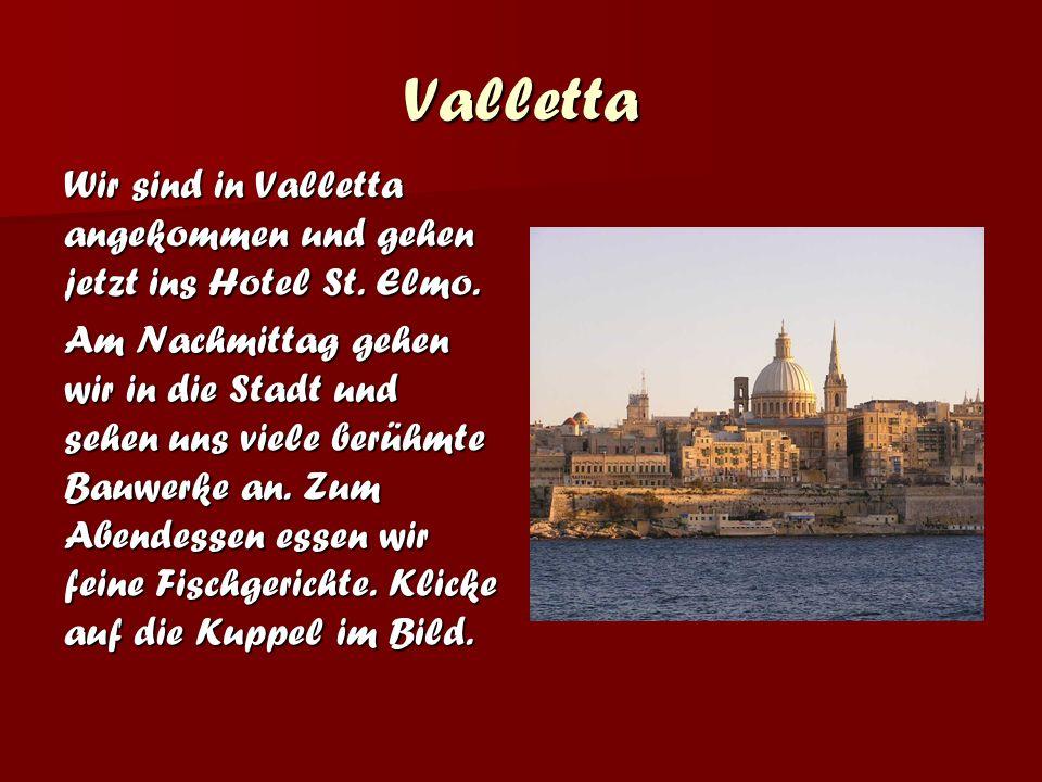 Valletta Wir sind in Valletta angekommen und gehen jetzt ins Hotel St.