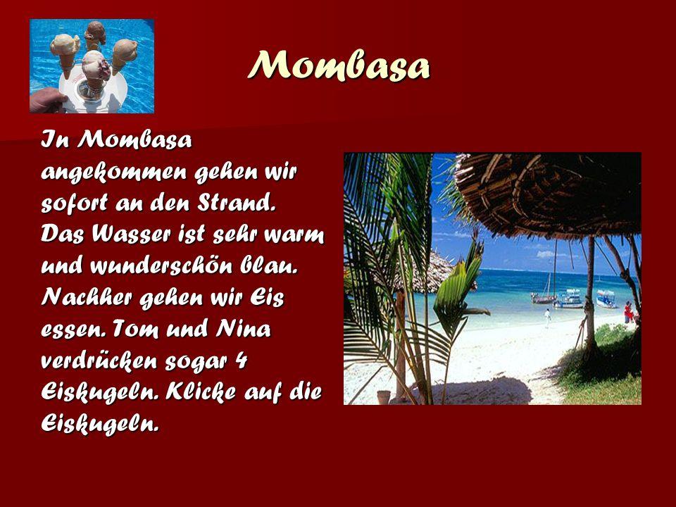 Mombasa In Mombasa angekommen gehen wir sofort an den Strand.