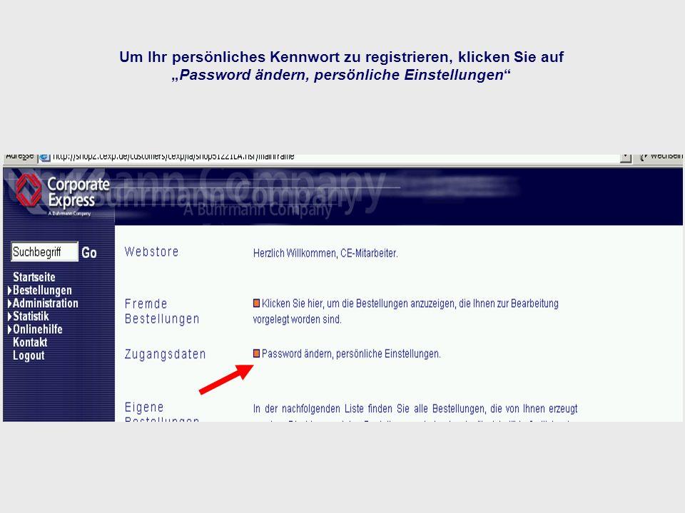 Um Ihr persönliches Kennwort zu registrieren, klicken Sie aufPassword ändern, persönliche Einstellungen