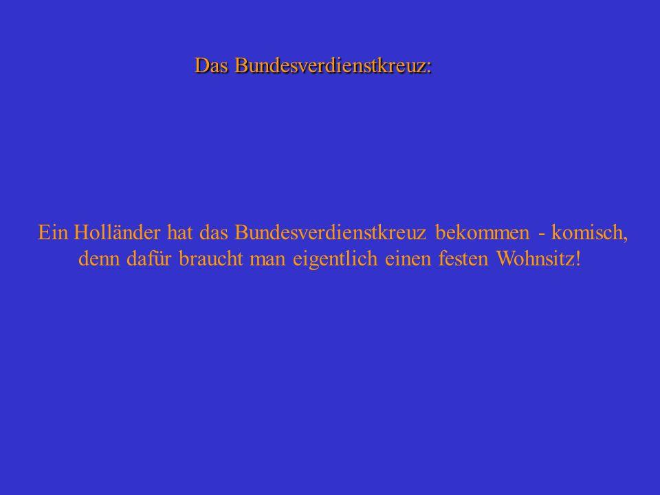 Das Bundesverdienstkreuz: Ein Holländer hat das Bundesverdienstkreuz bekommen - komisch, denn dafür braucht man eigentlich einen festen Wohnsitz!