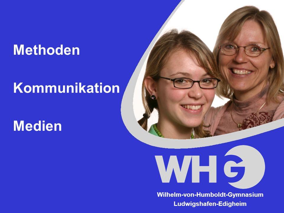 Methoden Kommunikation Medien Wilhelm-von-Humboldt-Gymnasium Ludwigshafen-Edigheim