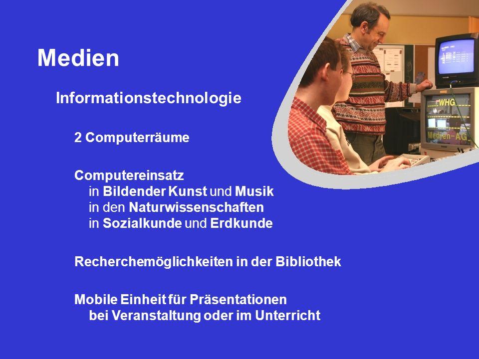 Medien Informationstechnologie 2 Computerräume Computereinsatz in Bildender Kunst und Musik in den Naturwissenschaften in Sozialkunde und Erdkunde Rec