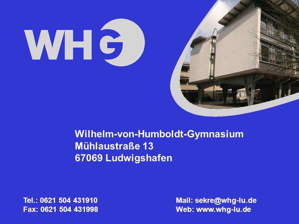 Wilhelm-von-Humboldt-Gymnasium Mühlaustraße 13 67069 Ludwigshafen Tel.: 0621 504 431910 Fax: 0621 504 431998 Mail: sekre@whg-lu.de Web: www.whg-lu.de