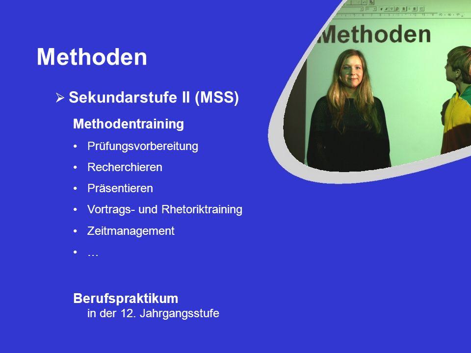 Methoden Sekundarstufe II (MSS) Methodentraining Prüfungsvorbereitung Recherchieren Präsentieren Vortrags- und Rhetoriktraining Zeitmanagement … Beruf