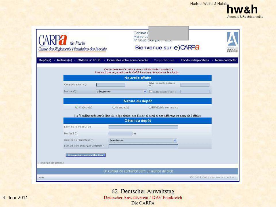 Hertslet Wolfer & Heintz hw & h Avocats & Rechtsanwälte 62. Deutscher Anwaltstag Deutscher Anwaltverein / DAV Frankreich Die CARPA 4. Juni 2011