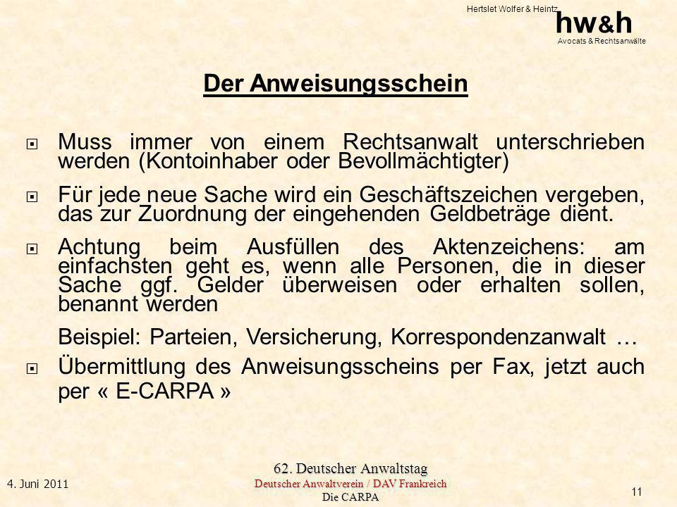 Hertslet Wolfer & Heintz hw & h Avocats & Rechtsanwälte 62. Deutscher Anwaltstag Deutscher Anwaltverein / DAV Frankreich Die CARPA 4. Juni 2011 Der An
