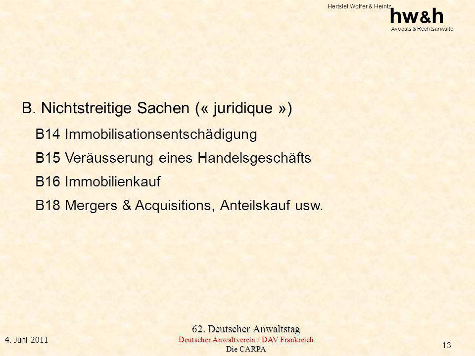 Hertslet Wolfer & Heintz hw & h Avocats & Rechtsanwälte 62. Deutscher Anwaltstag Deutscher Anwaltverein / DAV Frankreich Die CARPA 4. Juni 2011 B. Nic