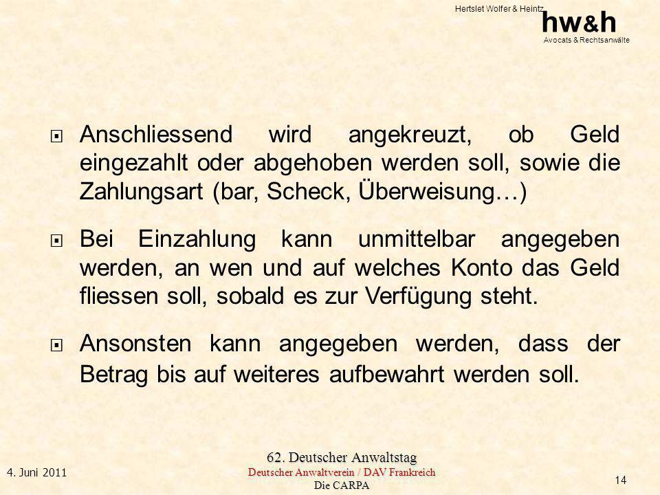 Hertslet Wolfer & Heintz hw & h Avocats & Rechtsanwälte 62. Deutscher Anwaltstag Deutscher Anwaltverein / DAV Frankreich Die CARPA 4. Juni 2011 Anschl