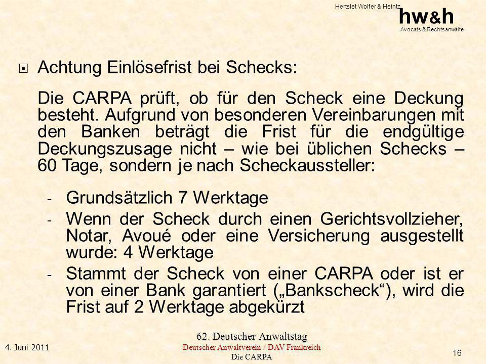 Hertslet Wolfer & Heintz hw & h Avocats & Rechtsanwälte 62. Deutscher Anwaltstag Deutscher Anwaltverein / DAV Frankreich Die CARPA 4. Juni 2011 Achtun