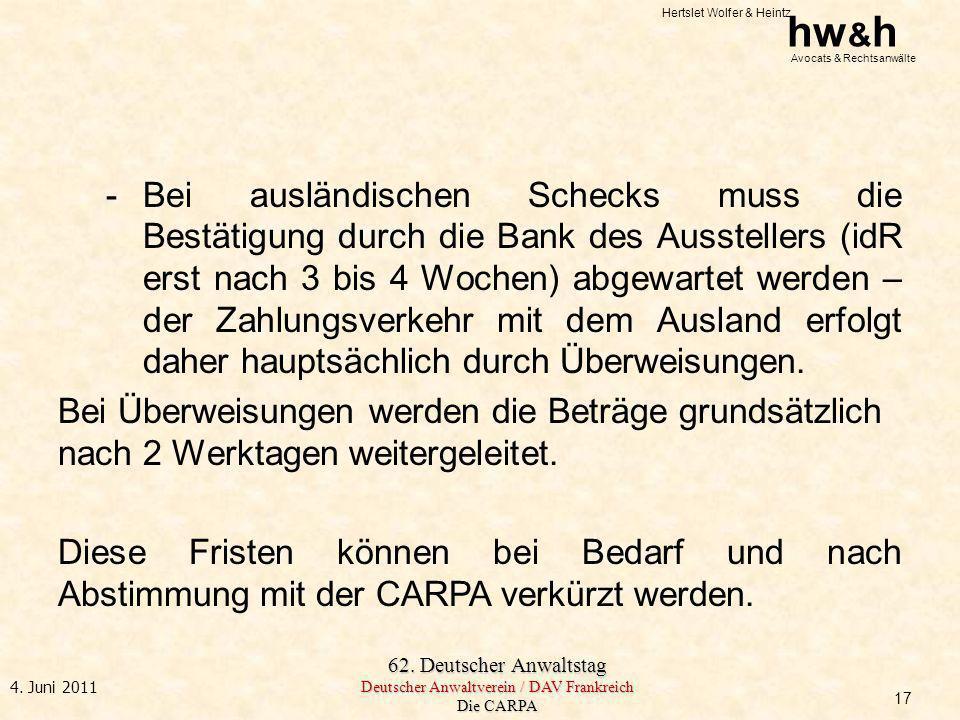 Hertslet Wolfer & Heintz hw & h Avocats & Rechtsanwälte 62. Deutscher Anwaltstag Deutscher Anwaltverein / DAV Frankreich Die CARPA 4. Juni 2011 -Bei a