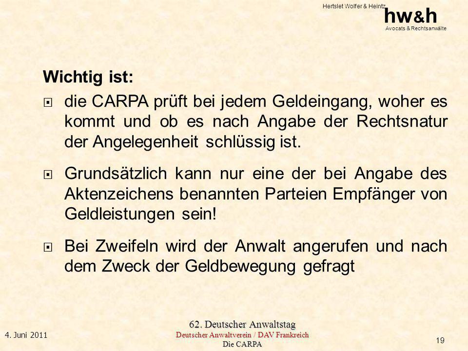 Hertslet Wolfer & Heintz hw & h Avocats & Rechtsanwälte 62. Deutscher Anwaltstag Deutscher Anwaltverein / DAV Frankreich Die CARPA 4. Juni 2011 Wichti