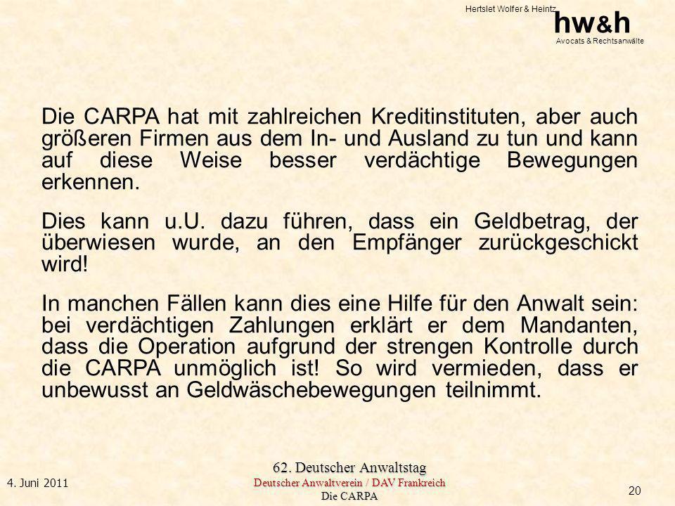Hertslet Wolfer & Heintz hw & h Avocats & Rechtsanwälte 62. Deutscher Anwaltstag Deutscher Anwaltverein / DAV Frankreich Die CARPA 4. Juni 2011 Die CA