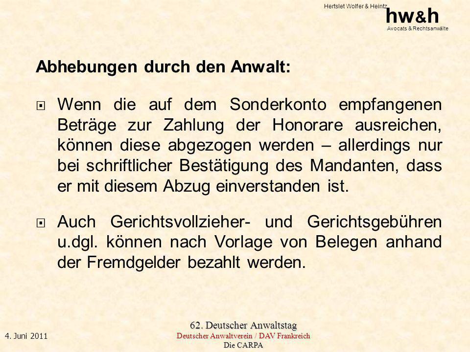 Hertslet Wolfer & Heintz hw & h Avocats & Rechtsanwälte 62. Deutscher Anwaltstag Deutscher Anwaltverein / DAV Frankreich Die CARPA 4. Juni 2011 Abhebu