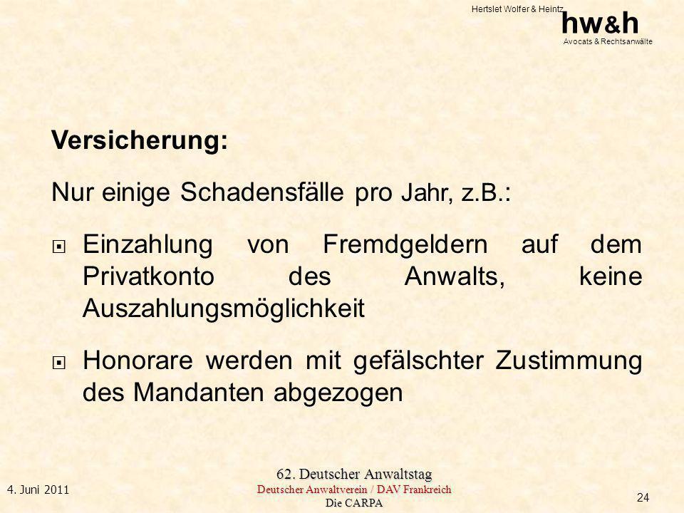 Hertslet Wolfer & Heintz hw & h Avocats & Rechtsanwälte 62. Deutscher Anwaltstag Deutscher Anwaltverein / DAV Frankreich Die CARPA 4. Juni 2011 Versic