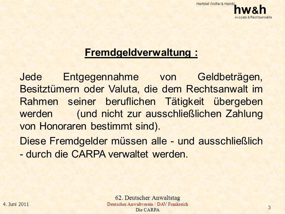 Hertslet Wolfer & Heintz hw & h Avocats & Rechtsanwälte 62. Deutscher Anwaltstag Deutscher Anwaltverein / DAV Frankreich Die CARPA 4. Juni 2011 Fremdg