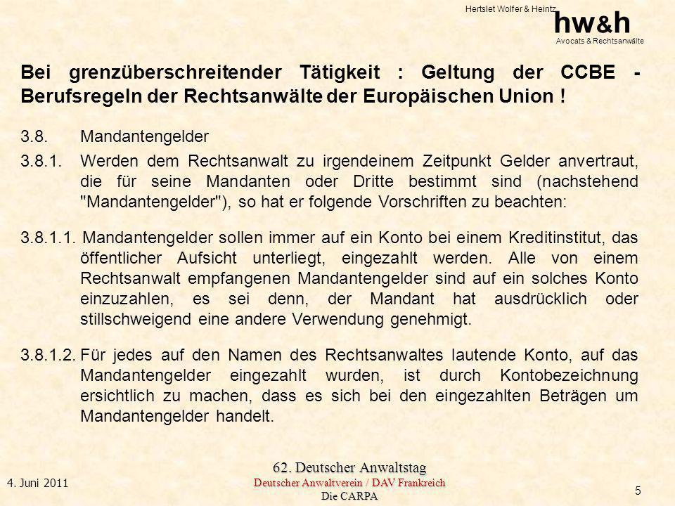 Hertslet Wolfer & Heintz hw & h Avocats & Rechtsanwälte 62. Deutscher Anwaltstag Deutscher Anwaltverein / DAV Frankreich Die CARPA 4. Juni 2011 Bei gr