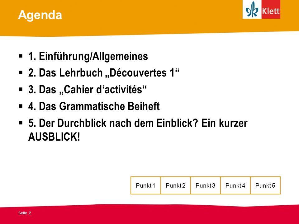 Seite 2 Agenda 1. Einführung/Allgemeines 2. Das Lehrbuch Découvertes 1 3.