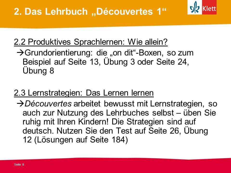 Seite 8 2. Das Lehrbuch Découvertes 1 2.2 Produktives Sprachlernen: Wie allein.