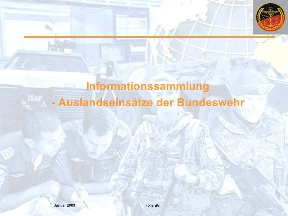 Januar 2009 Folie 29 Informationssammlung - Auslandseinsätze der Bundeswehr