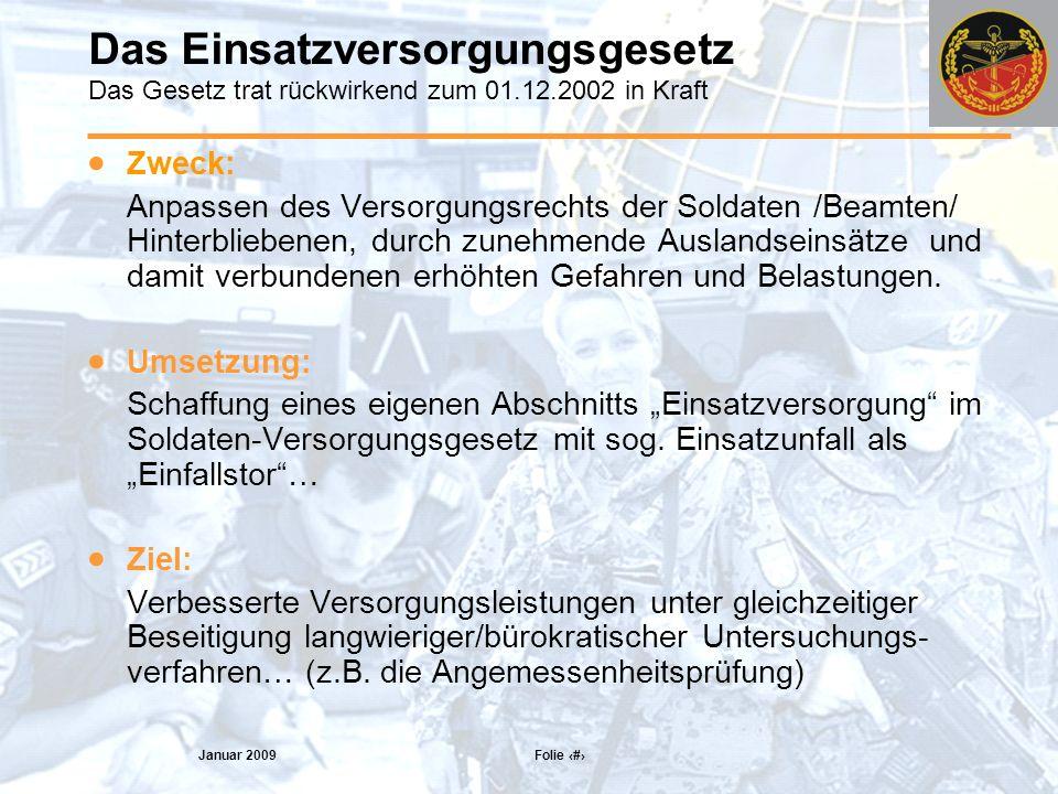 Januar 2009 Folie 4 Einsatzunfall als Leistungsvoraussetzung Begriff des Einsatzunfalls ( §63c, Abs.