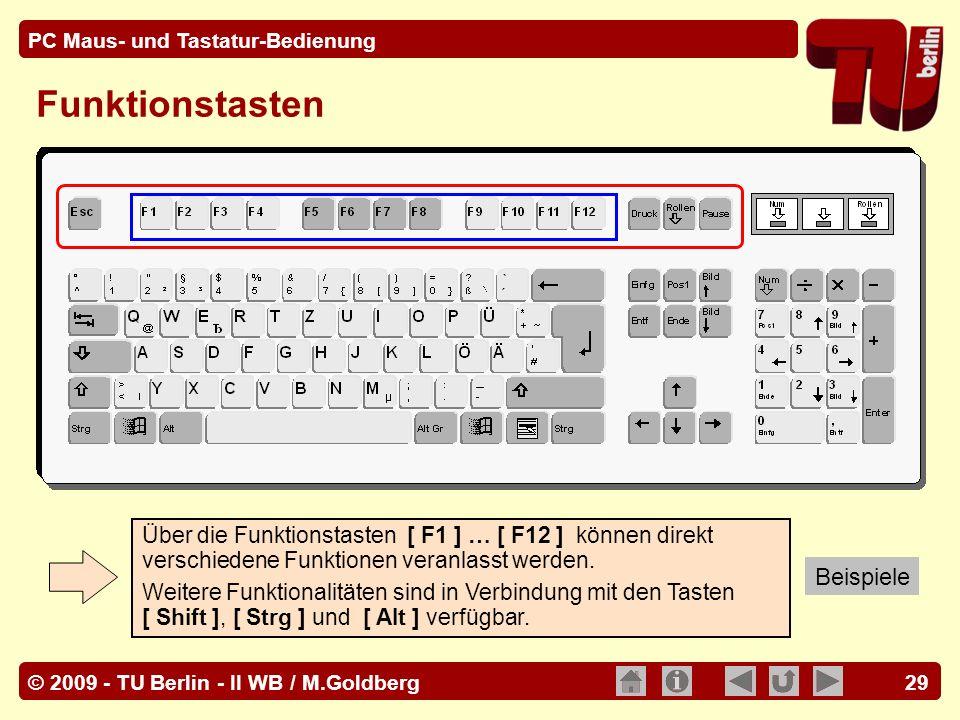 © 2009 - TU Berlin - II WB / M.Goldberg PC Maus- und Tastatur-Bedienung 29 Funktionstasten Über die Funktionstasten [ F1 ] … [ F12 ] können direkt ver