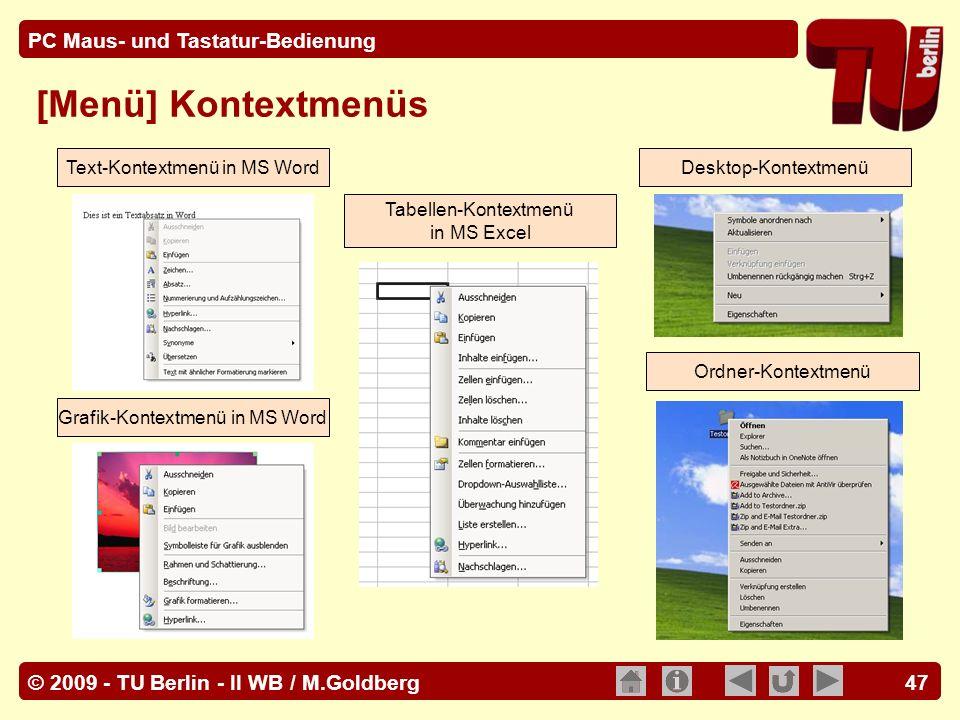© 2009 - TU Berlin - II WB / M.Goldberg PC Maus- und Tastatur-Bedienung 47 [Menü] Kontextmenüs Text-Kontextmenü in MS Word Grafik-Kontextmenü in MS Wo