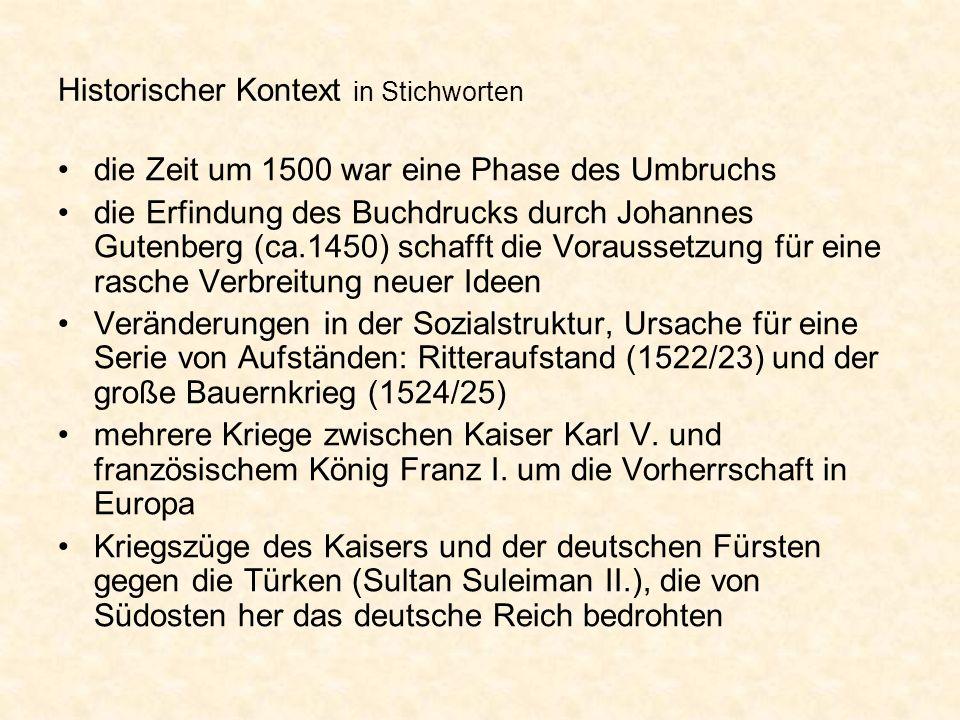 Historischer Kontext in Stichworten die Zeit um 1500 war eine Phase des Umbruchs die Erfindung des Buchdrucks durch Johannes Gutenberg (ca.1450) schaf