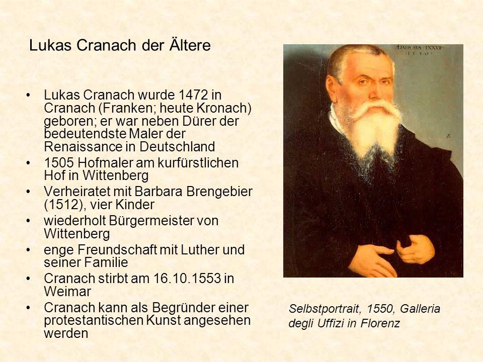 Lukas Cranach der Ältere Lukas Cranach wurde 1472 in Cranach (Franken; heute Kronach) geboren; er war neben Dürer der bedeutendste Maler der Renaissan
