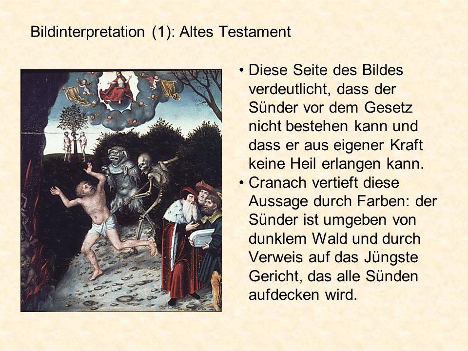 Bildinterpretation (1): Altes Testament Diese Seite des Bildes verdeutlicht, dass der Sünder vor dem Gesetz nicht bestehen kann und dass er aus eigene