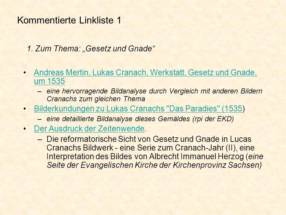 Kommentierte Linkliste 1 Andreas Mertin, Lukas Cranach, Werkstatt, Gesetz und Gnade, um 1535Andreas Mertin, Lukas Cranach, Werkstatt, Gesetz und Gnade