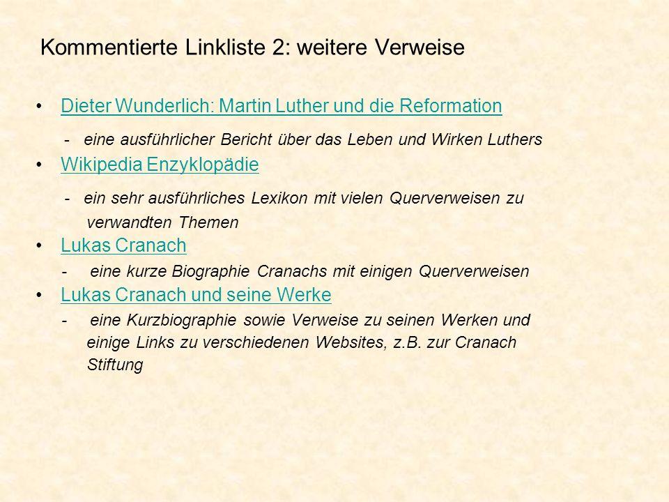 Kommentierte Linkliste 2: weitere Verweise Dieter Wunderlich: Martin Luther und die Reformation - eine ausführlicher Bericht über das Leben und Wirken