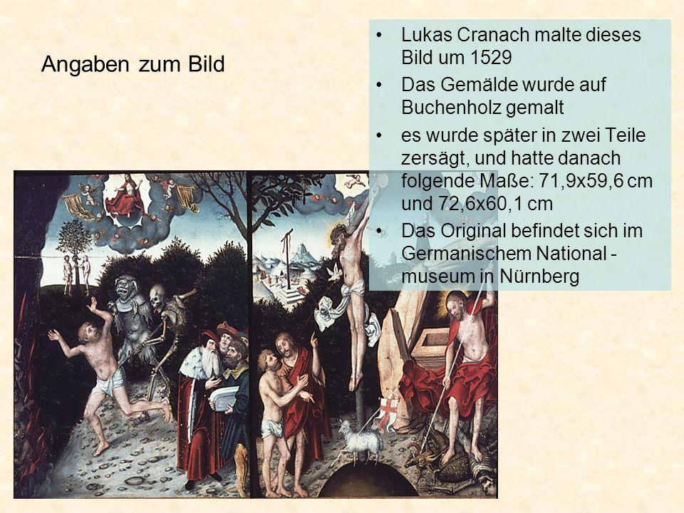 Angaben zum Bild Lukas Cranach malte dieses Bild um 1529 Das Gemälde wurde auf Buchenholz gemalt es wurde später in zwei Teile zersägt, und hatte dana