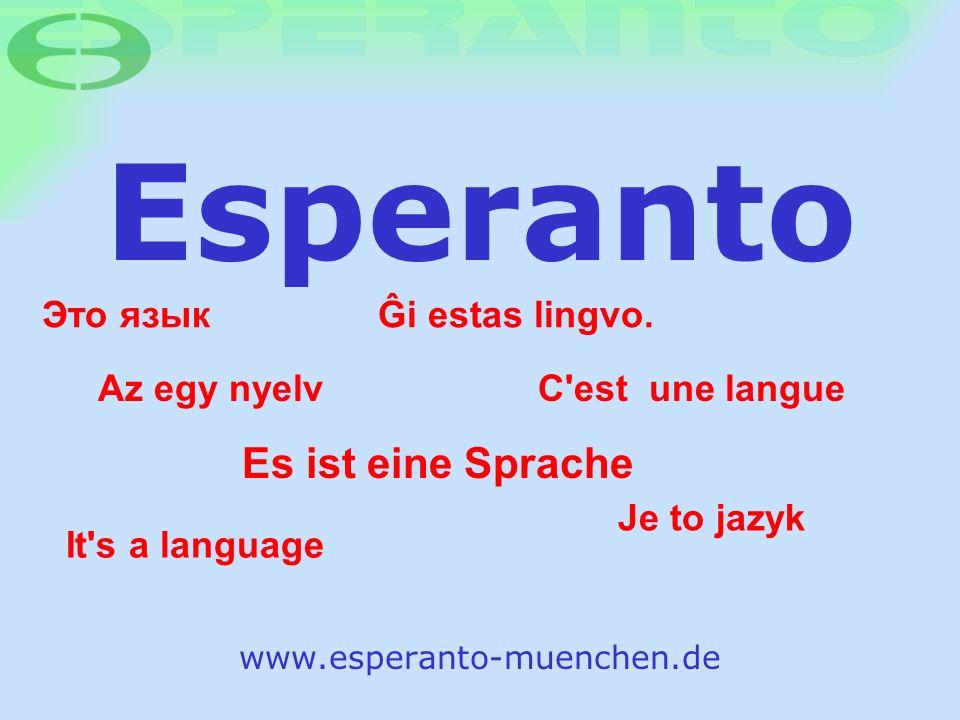 Esperanto www.esperanto-muenchen.de It's a language C'est une langueAz egy nyelv Je to jazyk Это языкĜi estas lingvo. Es ist eine Sprache