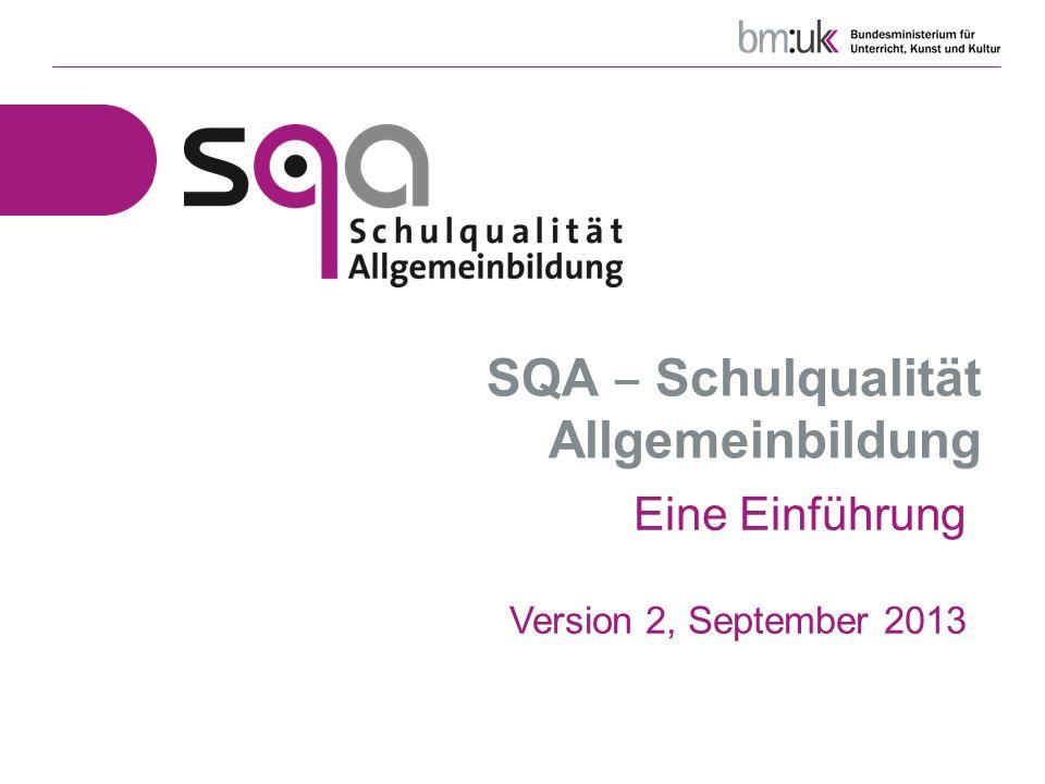 SQA Schulqualität Allgemeinbildung Eine Einführung Version 2, September 2013
