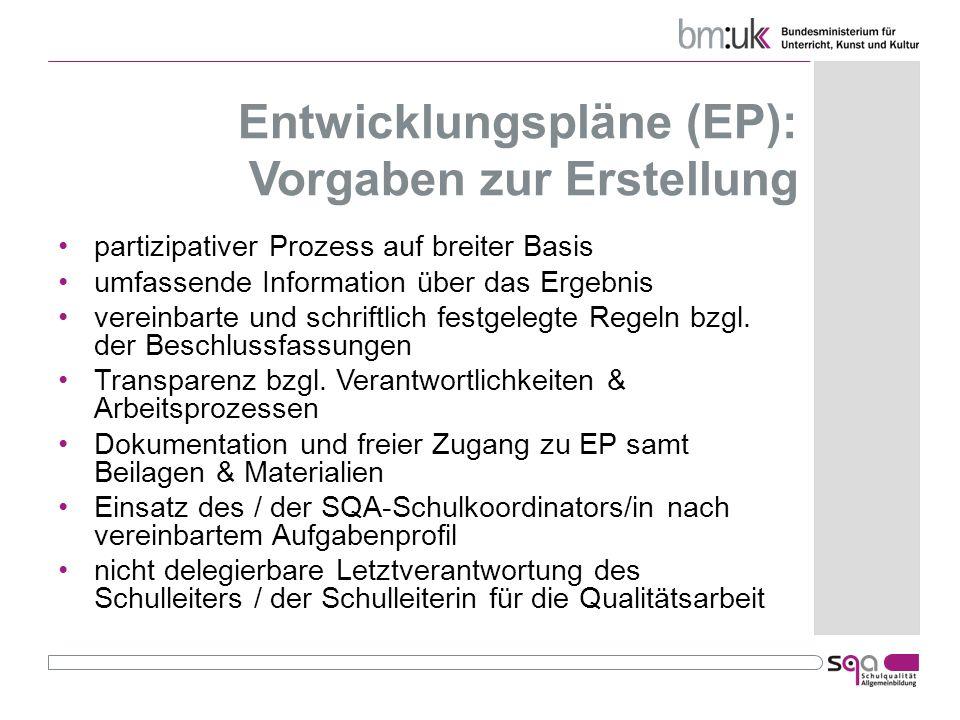 Entwicklungspläne (EP): Vorgaben zur Erstellung partizipativer Prozess auf breiter Basis umfassende Information über das Ergebnis vereinbarte und schr