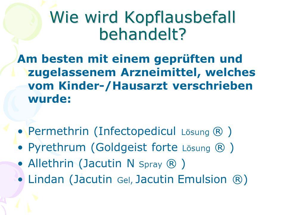 Wie wird Kopflausbefall behandelt? Am besten mit einem geprüften und zugelassenem Arzneimittel, welches vom Kinder-/Hausarzt verschrieben wurde: Perme